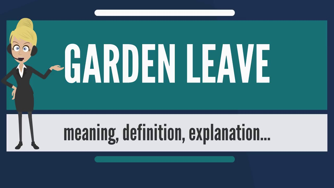 what is garden leave what does garden leave mean garden leave meaning definition