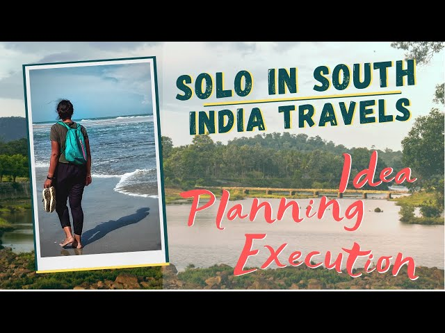 Solo In South | India Travels | Last Episode | Idea, Planning, Execution