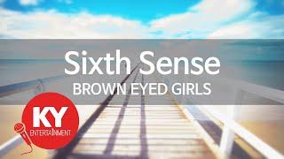 [KY 금영노래방] Sixth Sense - BROWN EYED GIRLS (KY.47519)