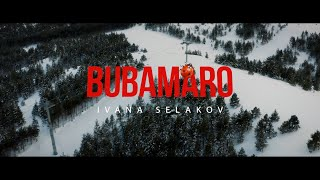 Ivana Selakov -  BUBAMARO  (Official Video)