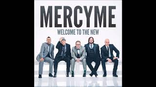 MercyMe - Welcome to the New (2014) [Full Album]