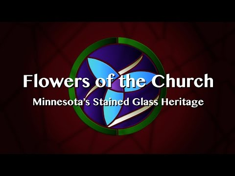 Flowers Of The Church: Minnesota's Stained Glass Heritage