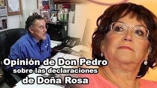 OPINION de Don Pedro sobre las declaraciones de Doña Rosa