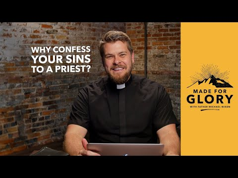 Made for Glory // Why Confess Your Sins to a Priest?