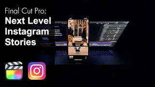 Final Cut Pro X to Instagram Story: Next Level Instagram Stories!