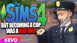 Sims 4 but becoming a cop was a bad idea