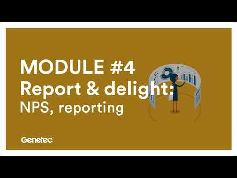 MODULE 4 – Report and delight: NPS, reporting
