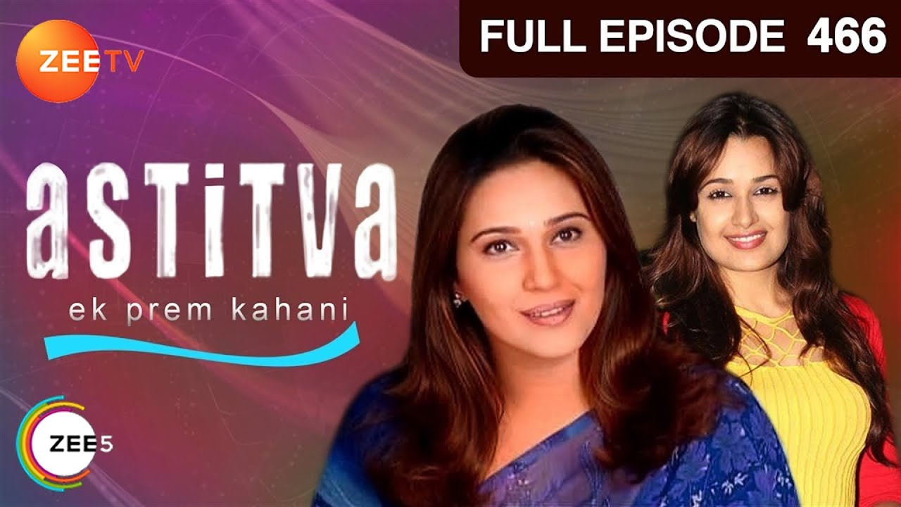 Download EP - 466 - अस्तित्व एक प्रेम कहानी - Romantic Hindi Tv Serial - Niki Walia,Varun Badola - Zee Tv