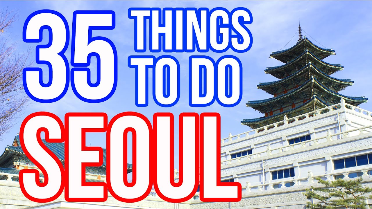 Things To Do In Seoul Korea Seoul Attractions YouTube - 12 things to see and do in south korea