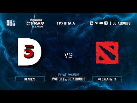 Deadly5 vs No Creativity, Adrenaline Cyber League, game 1 [Lum1Sit, Autodestruction]