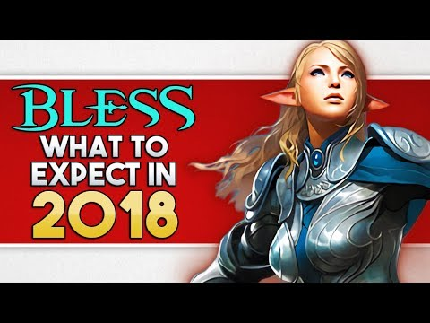 Bless Online Expected Content In 2018 STEAM Release & The MMORPGs Journey From 2011 To 2017!