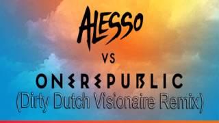 Alesso Vs OneRepublic If I Lose Myself Dirty Dutch Visionaire Remix