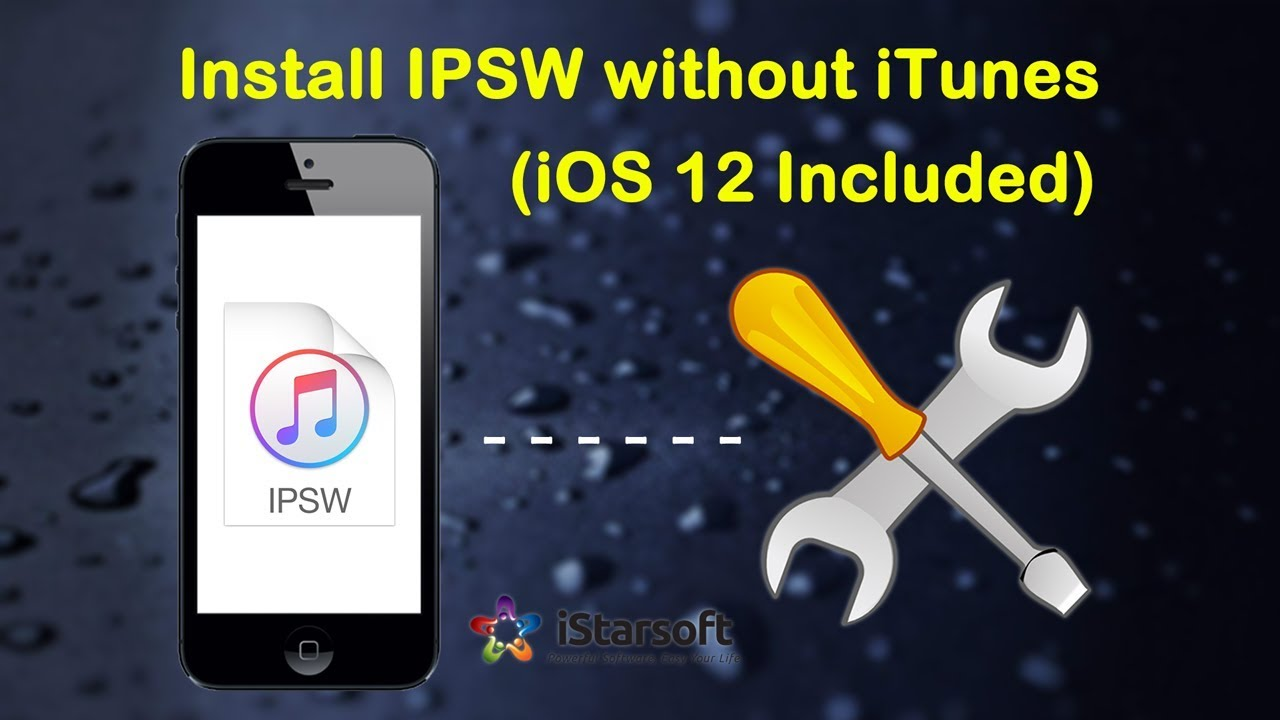 How to Install IPSW without iTunes (iOS 12 Included)