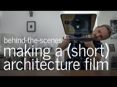 Making an Architecture Film   A Behind the Scenes Look