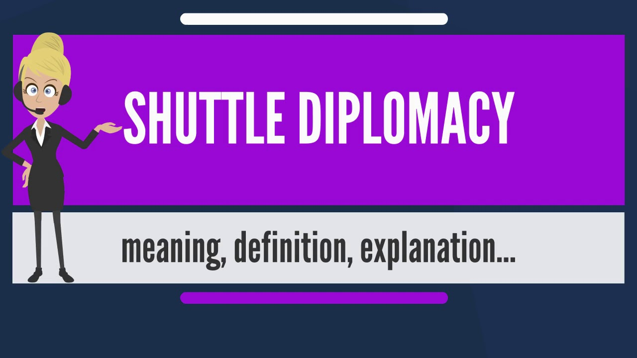 What is SHUTTLE DIPLOMACY? What does SHUTTLE DIPLOMACY mean? SHUTTLE  DIPLOMACY meaning