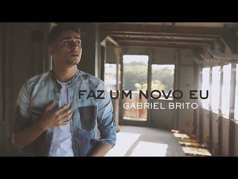 Gabriel Brito – Faz um Novo Eu