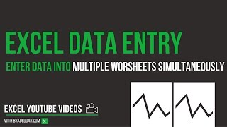 Excel Data Entry Tricks: Enter Data into Multiple Worksheets Simultaneously
