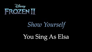 Frozen 2 - Show Yourself - Karaoke/Sing With Me: You Sing Elsa