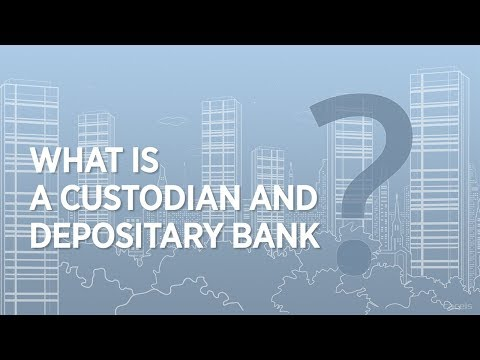 2 min to understand what is a custodian and depositary bank