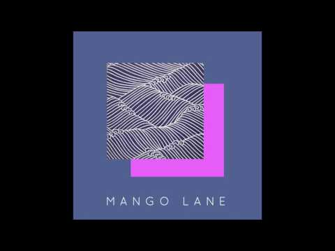 Mango Lane - M A N G O  L A N E (full album)
