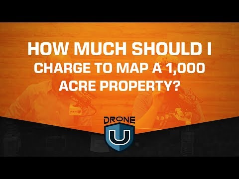 How much should I charge to map a 1,000 acre property?