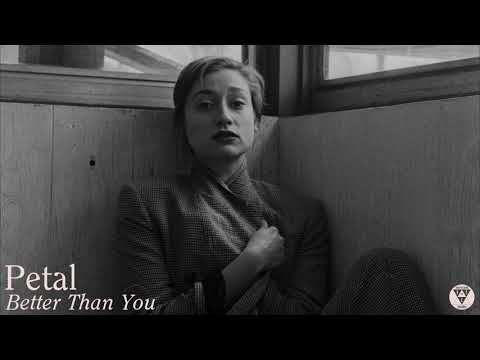 "Petal - ""Better Than You"" (Official Audio)"