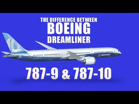 The difference between Boeing 787-9 & 787-10 Dreamliner