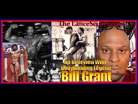 An Interview With Bodybuilding Legend Bill Grant! - The LanceScurv Show