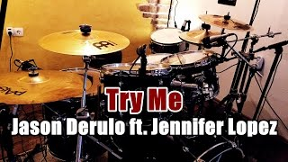 Try Me - Jason Derulo ft. Jennifer Lopez & Matoma - Drum cover [HD]
