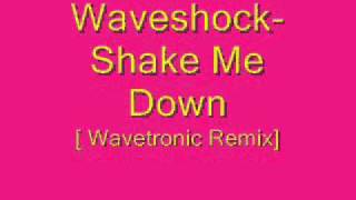 Waveshock-Shake Me Down