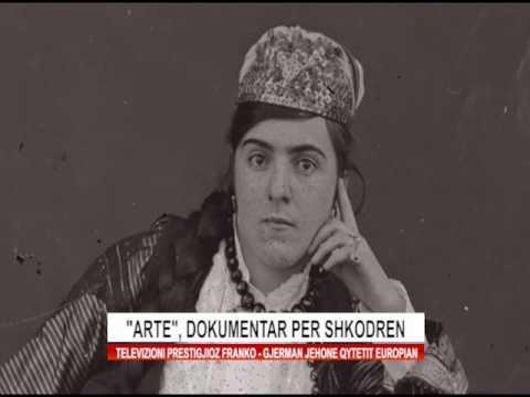 """""""ARTE TV""""  DOKUMENTAR PER SHKODREN"""