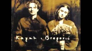 Goran Bregovic & Kayah - Full Album