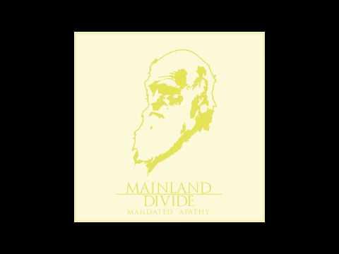 Mainland Divide - Mandated Apathy (Full Album)