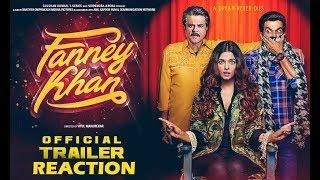 Fanney Khan Official Trailer Reaction | Rajkumar Rao, Anil Kapoor, Aishwarya Rai Bachchan