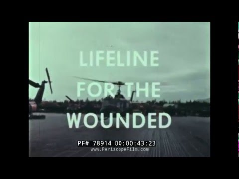 LIFELINE FOR THE WOUNDED  MEDICAL TREATMENT VIETNAM WAR  78914