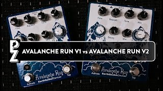 EarthQuaker Devices Avalanche Run V1 versus Avalanche Run V2