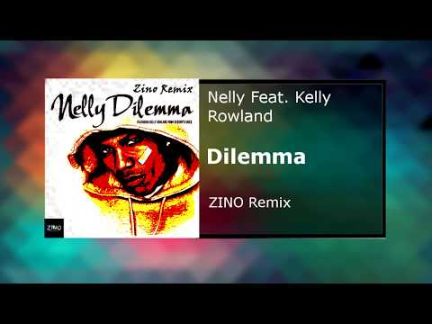 Nelly Feat. Kelly Rowland - Dilemma (ZINO Remix)