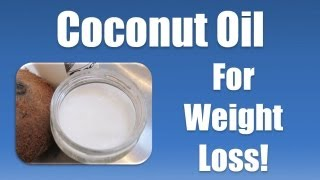 Coconut Oil for Weight Loss - Coconut Oil Weight Loss