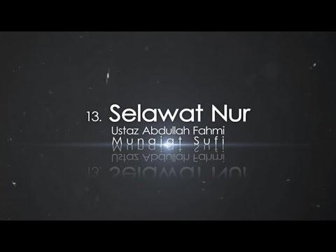 Ustaz Abdullah Fahmi - Selawat Nur (Official Video)