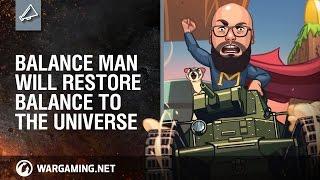 World of Tanks - Balance Man will restore balance to the Universe