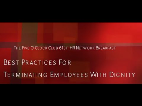 Best Practices For Terminating Employees With Dignity - The Five O'Clock Club