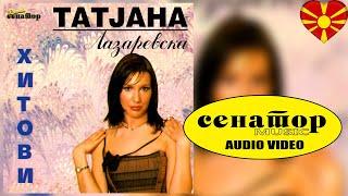 Tatjana Lazarevska HITOVI - Ushte eden den - Senator Music Bitola