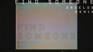 A R I Z O N A - Find Someone (DROELOE Remix) [Official Audio]
