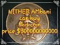 50 Billion Rs. NITHER Ambani can buy THIS coin