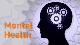Mental health: top facts you need to know