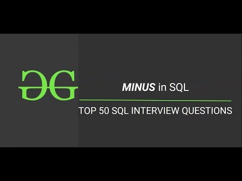 18. Minus In SQL (Top 50 SQL Interview Questions) | GeeksforGeeks