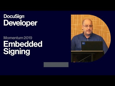 Embedded Signing: Engineering A Seamless Signing Experience | Momentum 2019