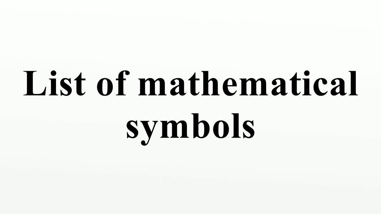 List of mathematical symbols youtube list of mathematical symbols buycottarizona Images