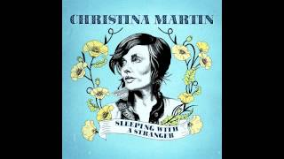 Christina Martin - Take My Body Home