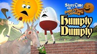 Annoying Orange - Storytime #14: Humpty Dumpty